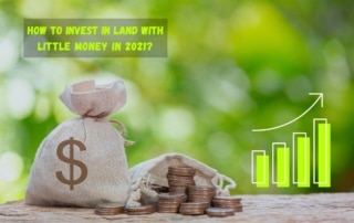 How to invest in land with little money in 2021