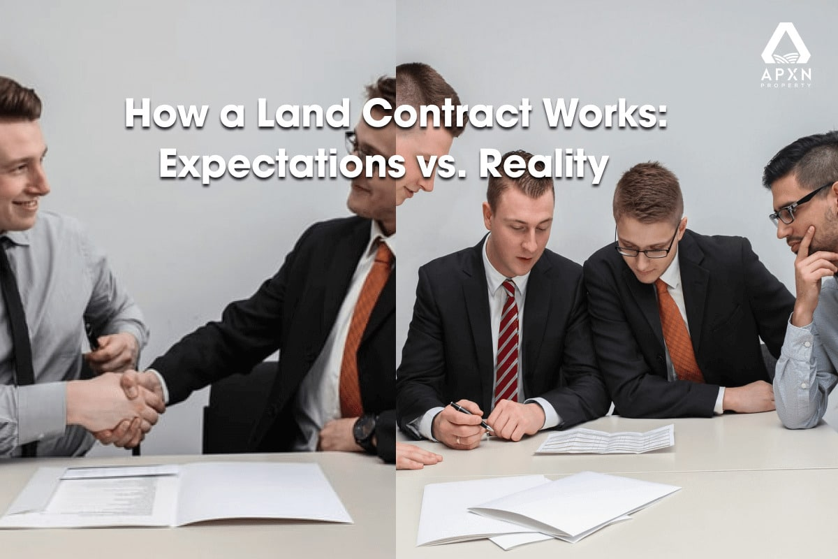 How a Land Contract Works: Expectations vs. Reality